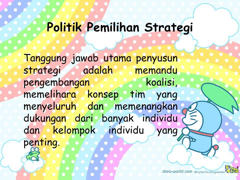 Politik Pemilihan Strategi