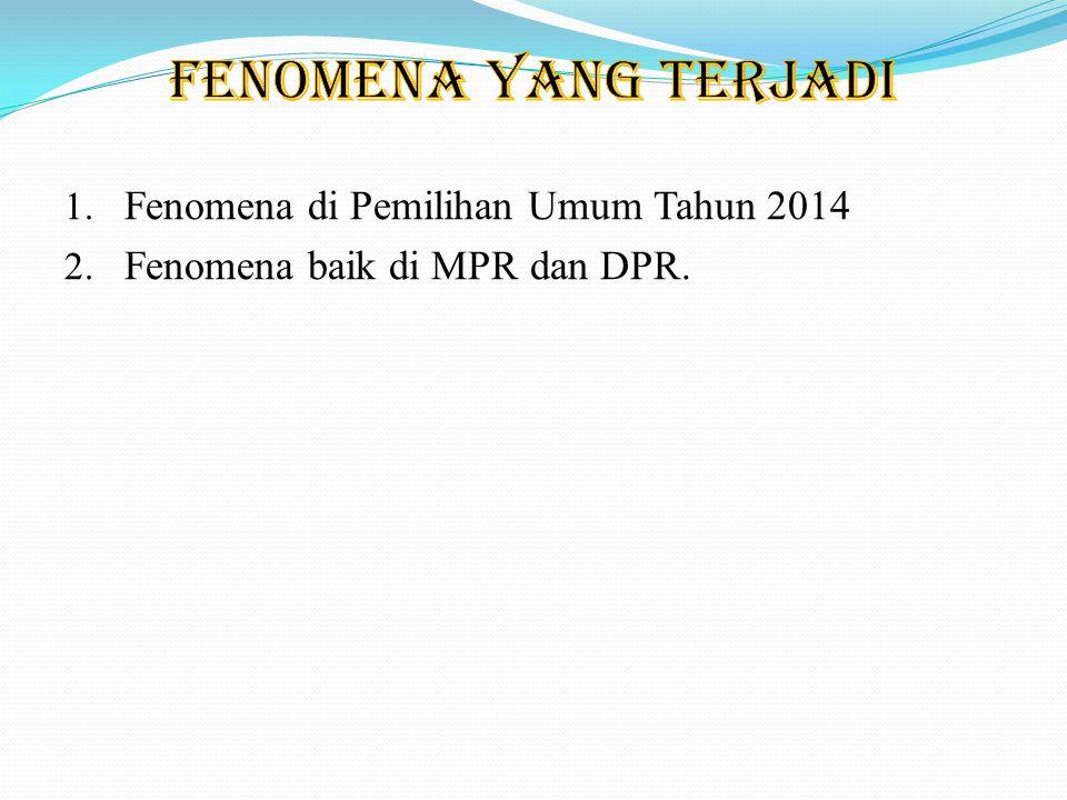 FENOMENA YANG TERJADI Fenomena di Pemilihan Umum Tahun 2014