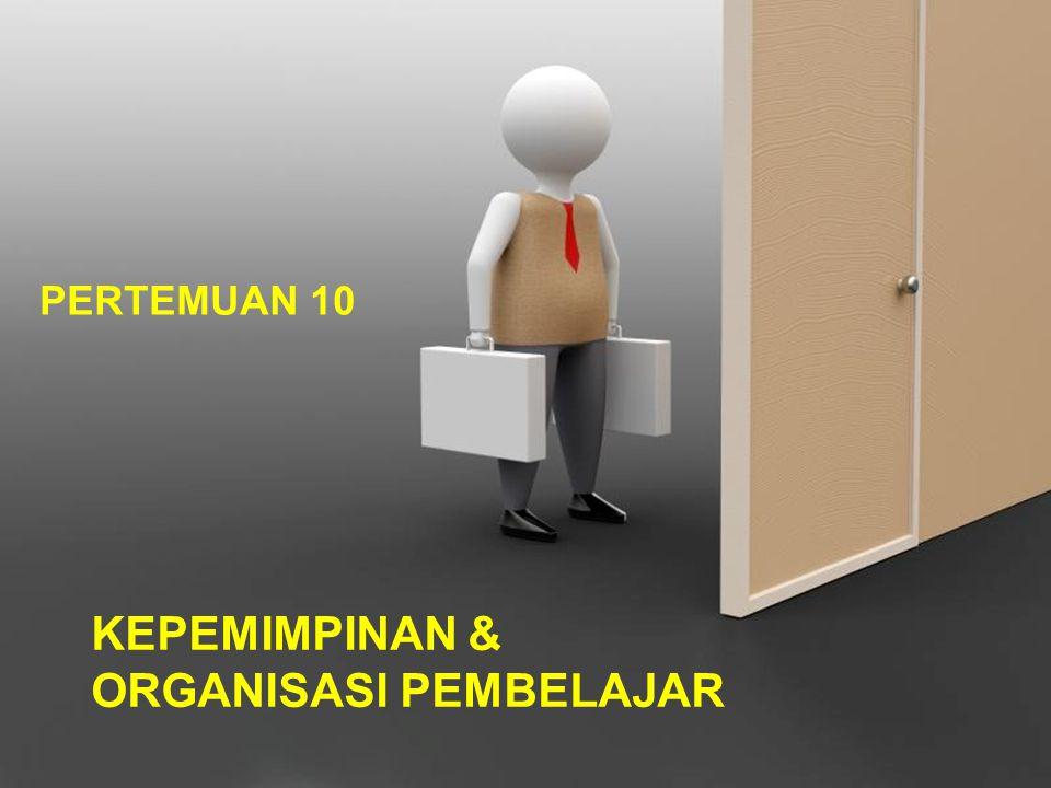 KEPEMIMPINAN & ORGANISASI PEMBELAJAR