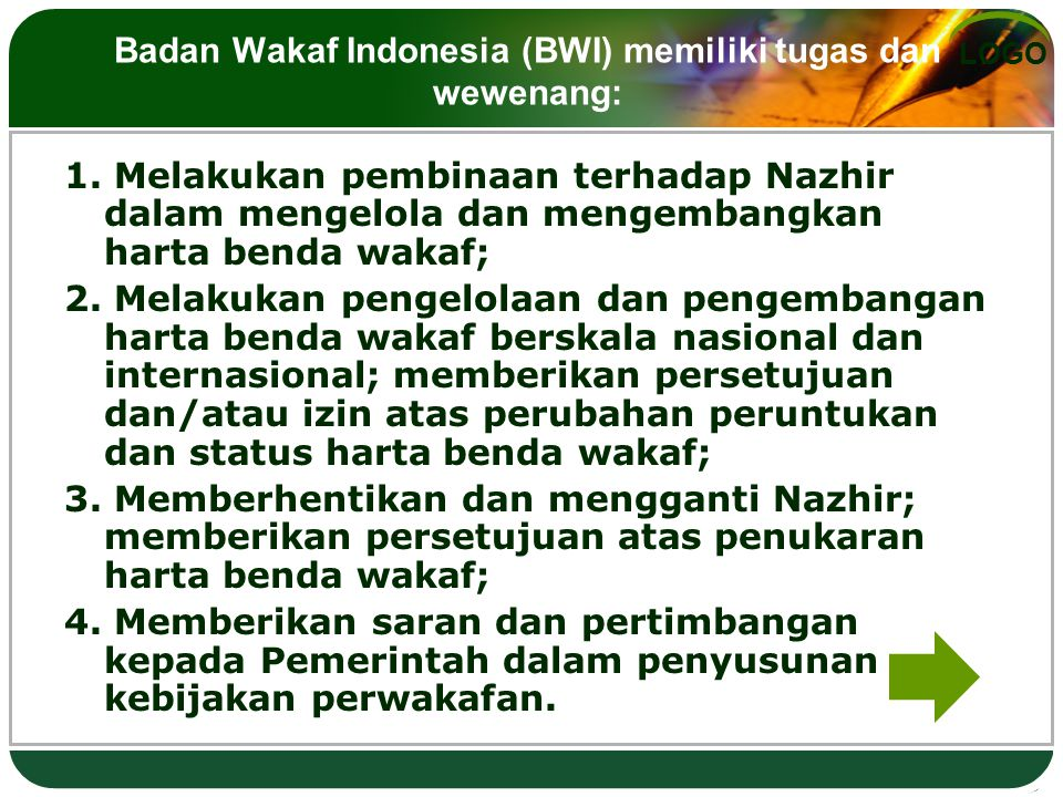Badan Wakaf Indonesia (BWI) memiliki tugas dan wewenang: