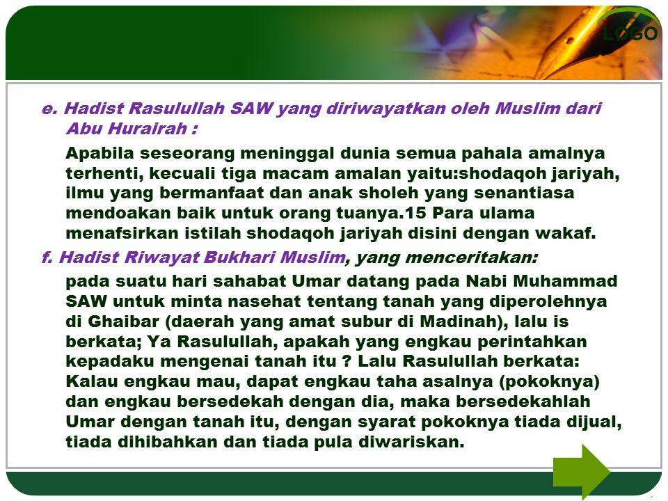 e. Hadist Rasulullah SAW yang diriwayatkan oleh Muslim dari Abu Hurairah :