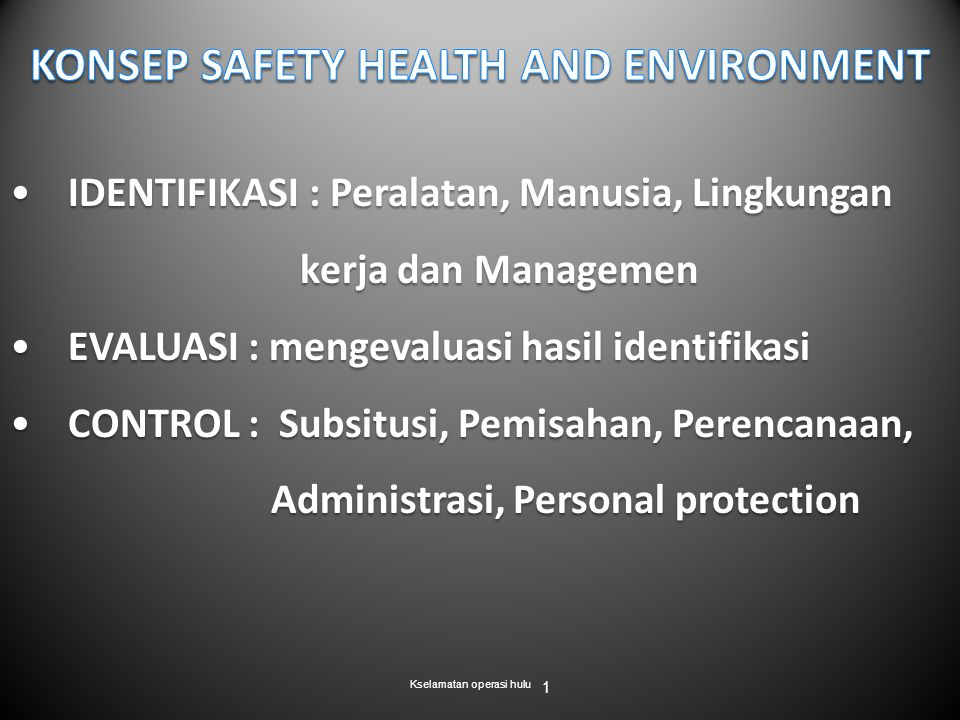 KONSEP SAFETY HEALTH AND ENVIRONMENT