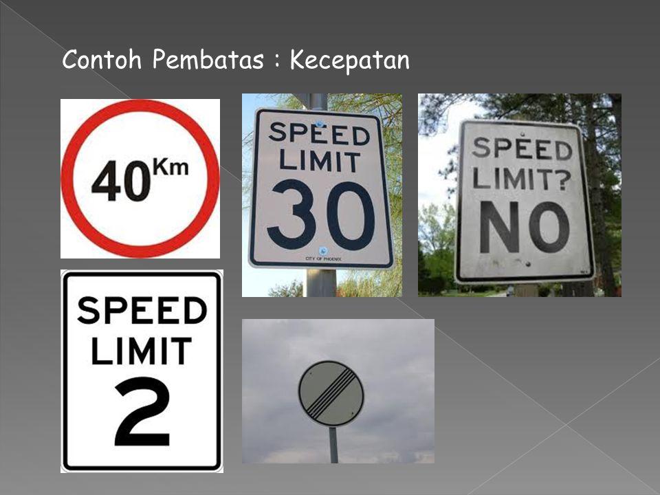 Contoh Pembatas : Kecepatan