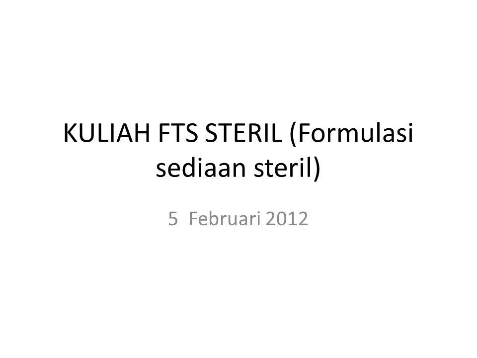 KULIAH FTS STERIL (Formulasi sediaan steril)