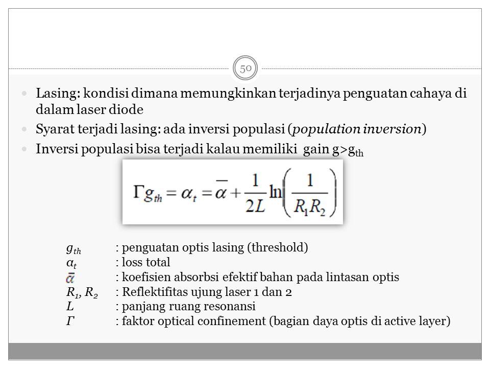 Syarat terjadi lasing: ada inversi populasi (population inversion)