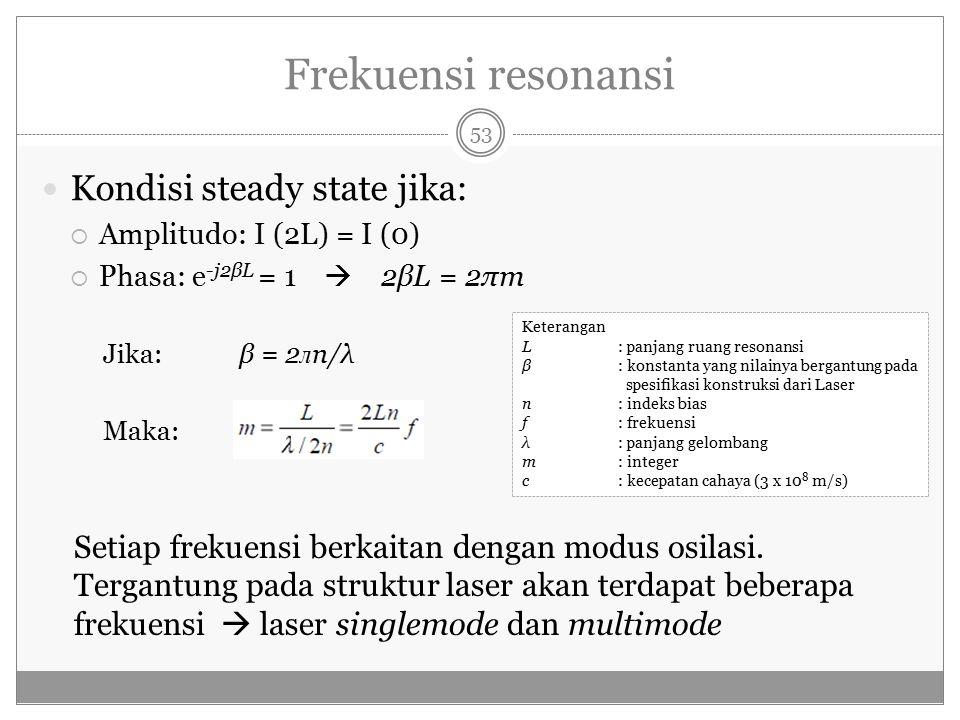 Frekuensi resonansi Kondisi steady state jika: