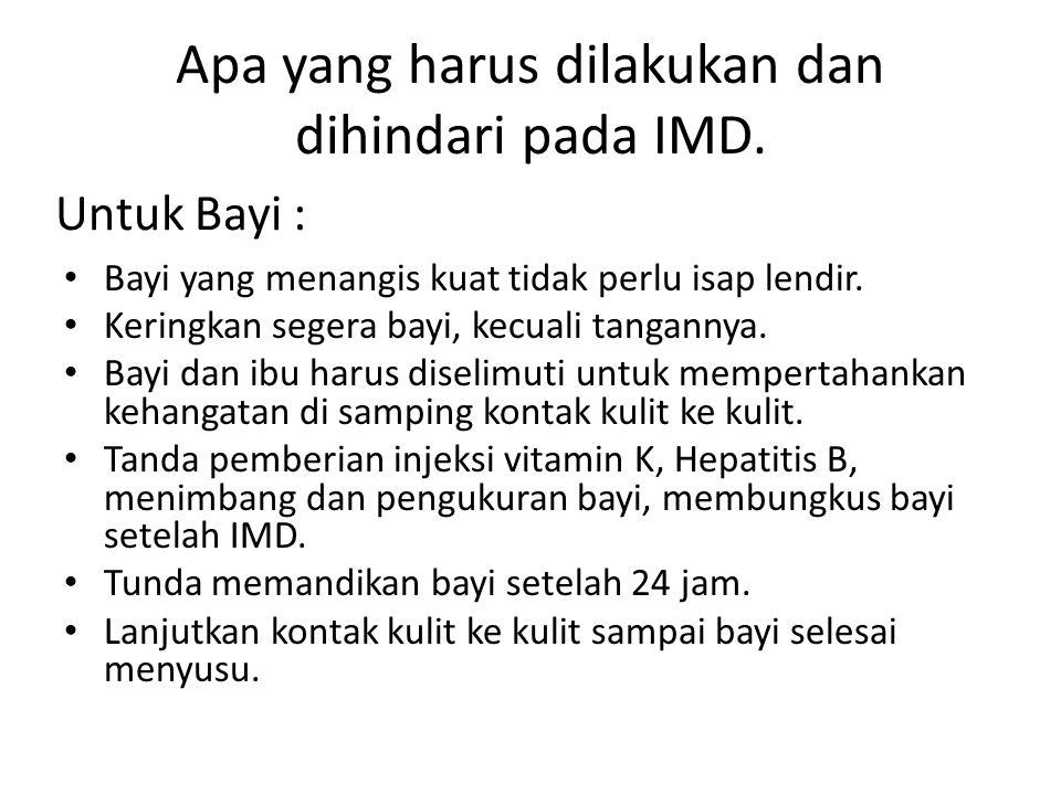Apa yang harus dilakukan dan dihindari pada IMD.