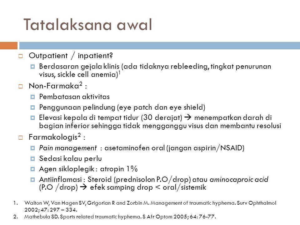 Tatalaksana awal Outpatient / inpatient Non-Farmaka2 :