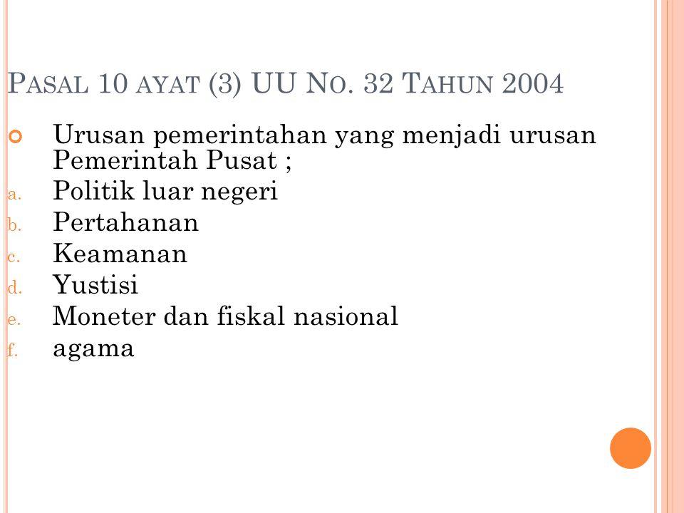 Pasal 10 ayat (3) UU No. 32 Tahun 2004