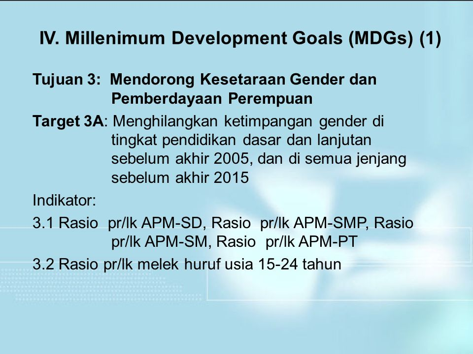IV. Millenimum Development Goals (MDGs) (1)