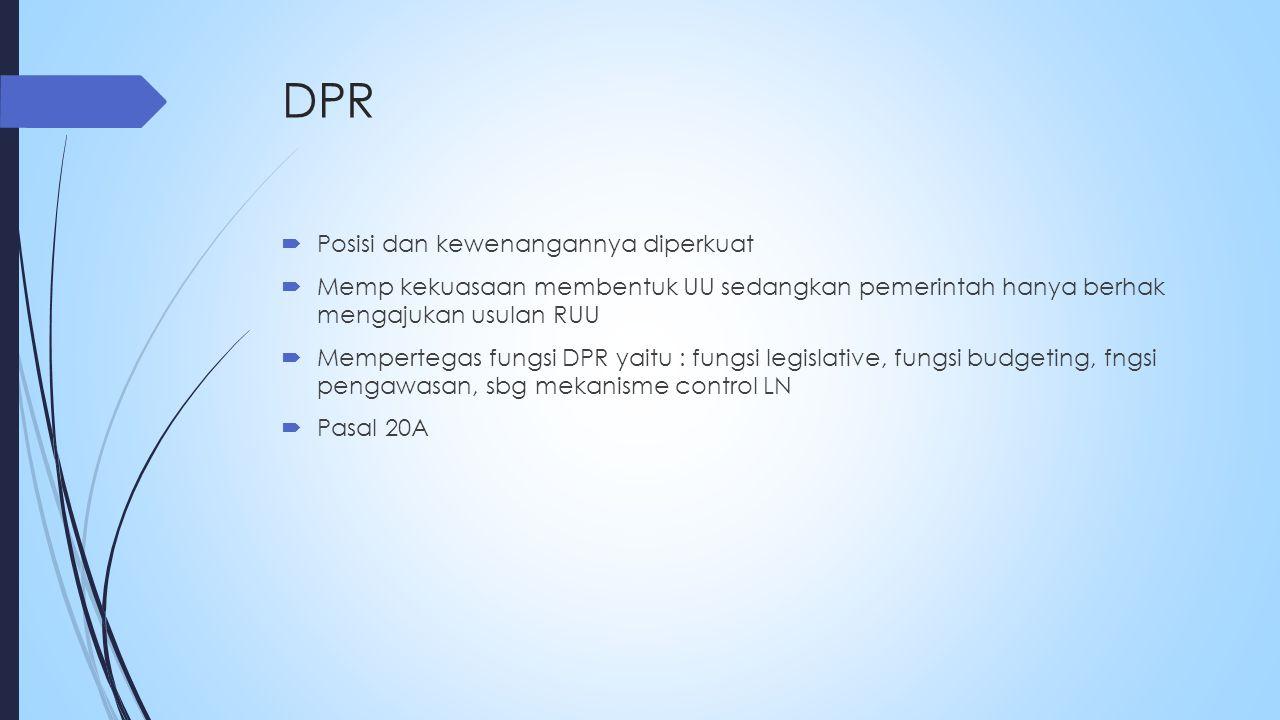 DPR Posisi dan kewenangannya diperkuat