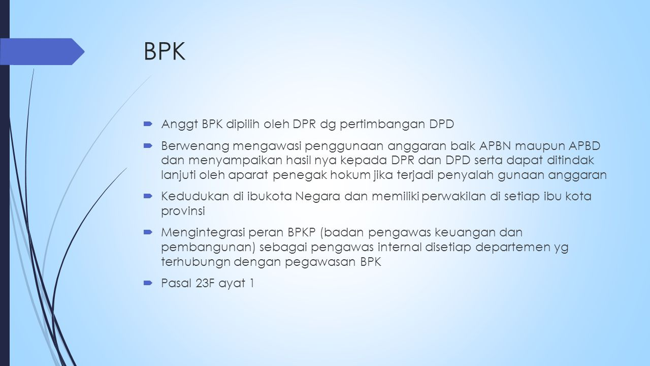 BPK Anggt BPK dipilih oleh DPR dg pertimbangan DPD