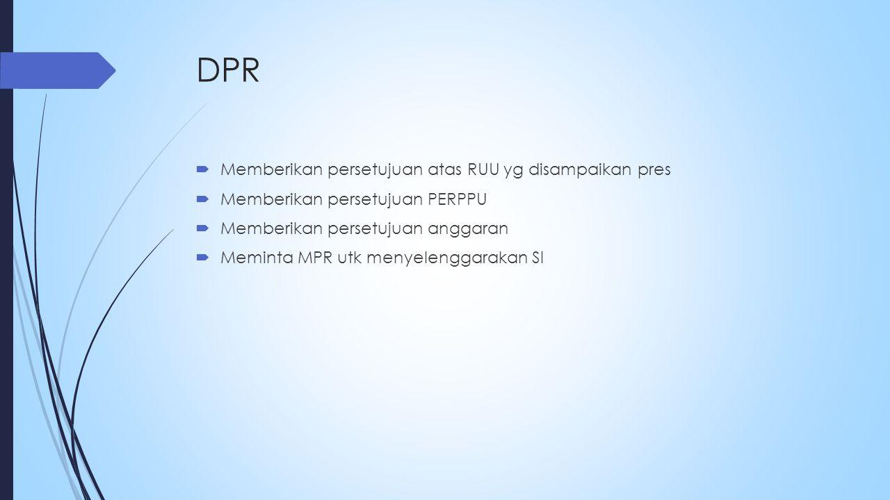 DPR Memberikan persetujuan atas RUU yg disampaikan pres