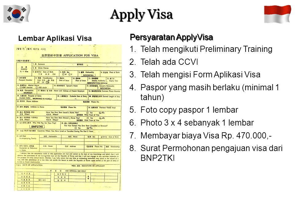 Apply Visa Persyaratan ApplyVisa Telah mengikuti Preliminary Training