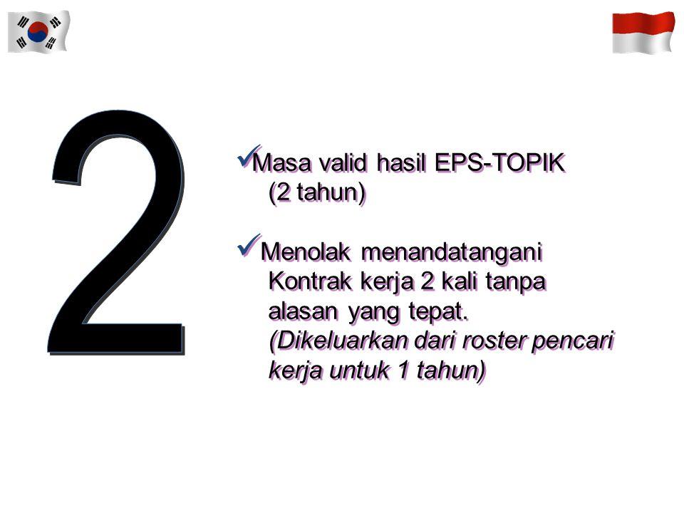 2 Masa valid hasil EPS-TOPIK (2 tahun) Menolak menandatangani