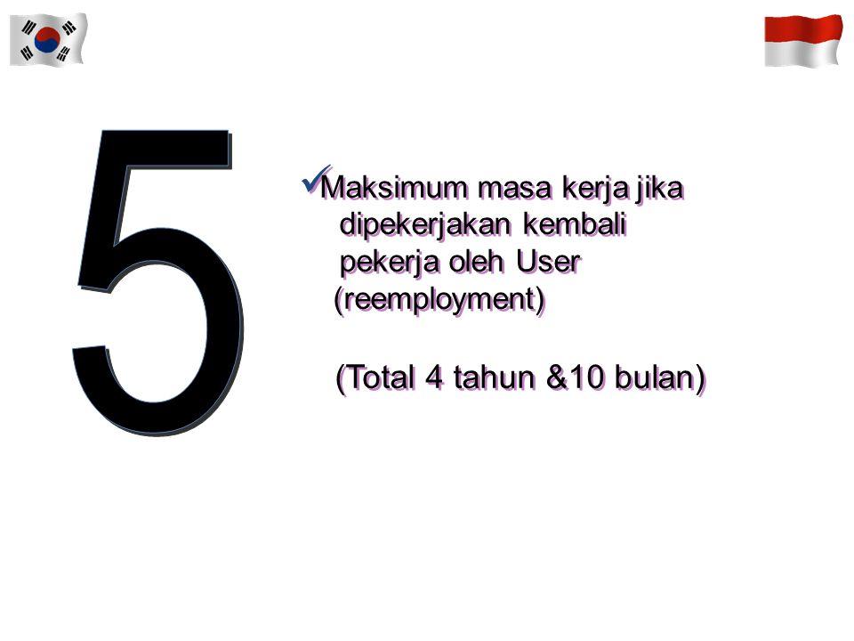 5 (Total 4 tahun &10 bulan) Maksimum masa kerja jika