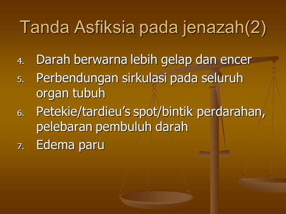 Tanda Asfiksia pada jenazah(2)