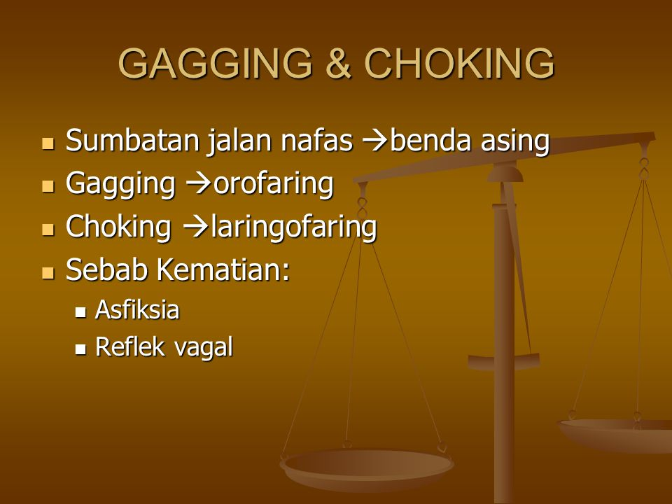 GAGGING & CHOKING Sumbatan jalan nafas benda asing Gagging orofaring