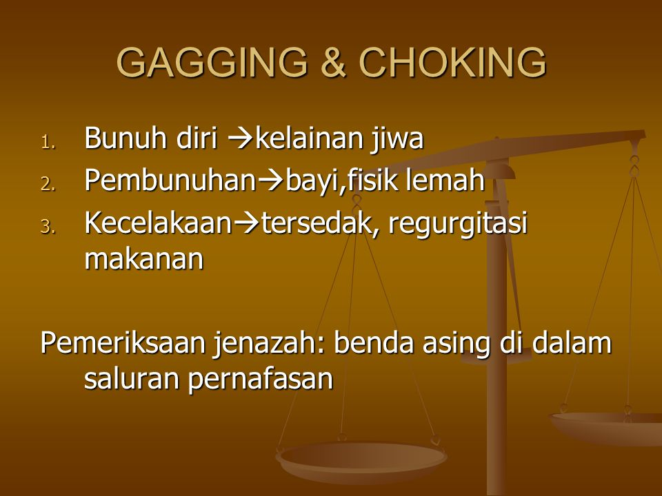 GAGGING & CHOKING Bunuh diri kelainan jiwa