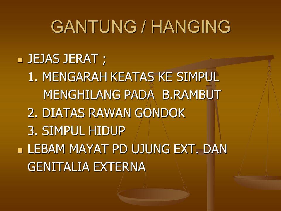 GANTUNG / HANGING JEJAS JERAT ; 1. MENGARAH KEATAS KE SIMPUL