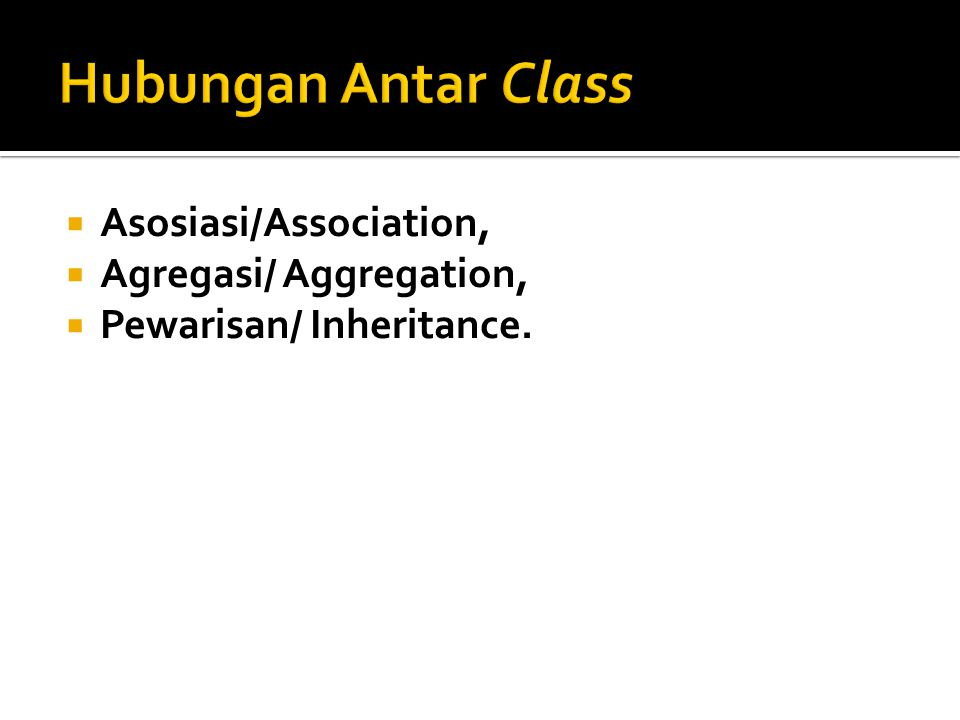 Hubungan Antar Class Asosiasi/Association, Agregasi/ Aggregation,