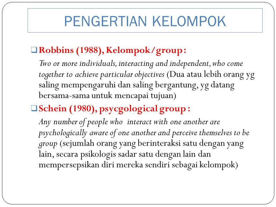 PENGERTIAN KELOMPOK Robbins (1988), Kelompok/group :