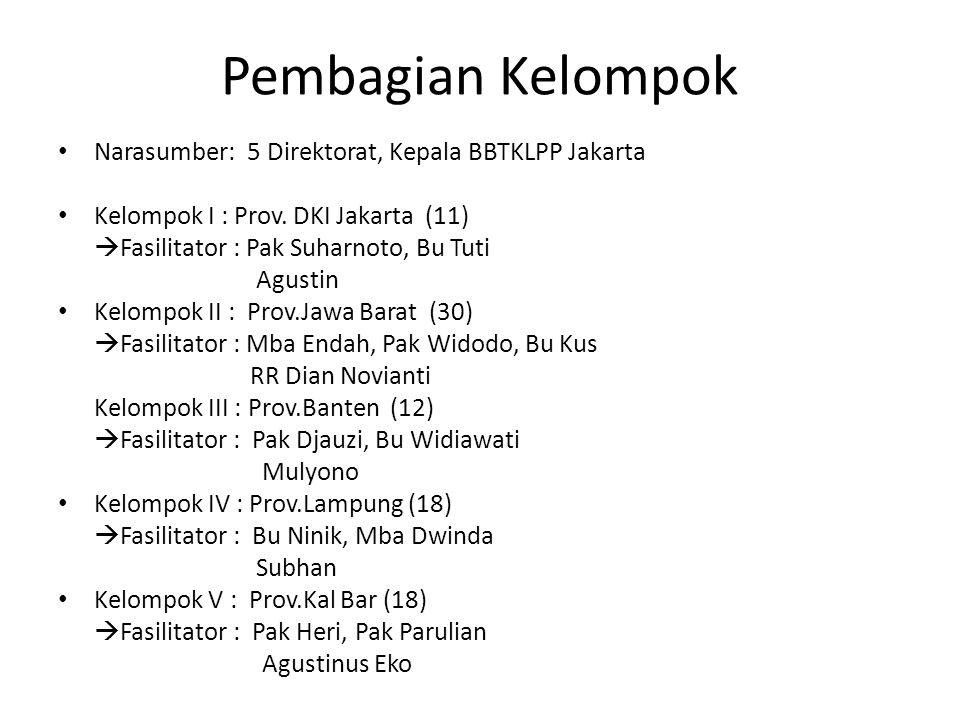 Pembagian Kelompok Narasumber: 5 Direktorat, Kepala BBTKLPP Jakarta