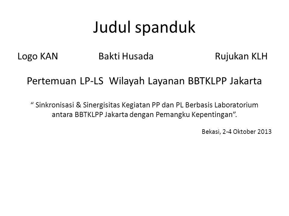 Judul spanduk Pertemuan LP-LS Wilayah Layanan BBTKLPP Jakarta
