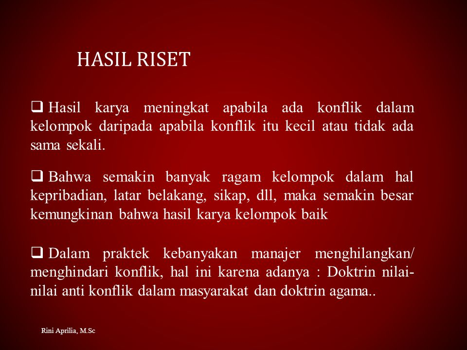 HASIL RISET Hasil karya meningkat apabila ada konflik dalam kelompok daripada apabila konflik itu kecil atau tidak ada sama sekali.