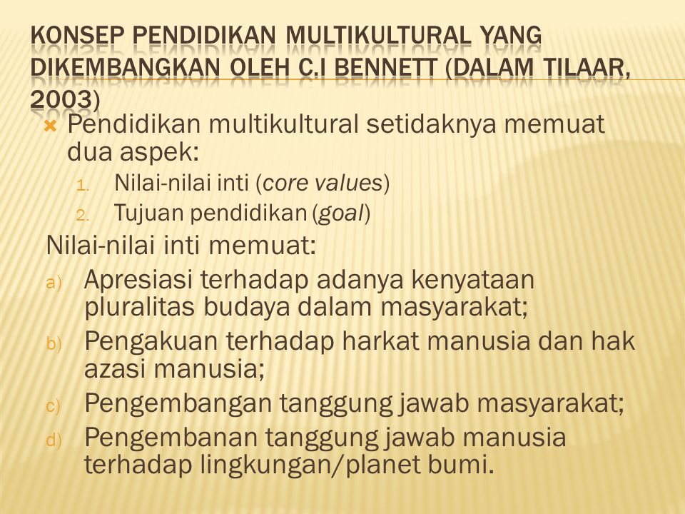 Pendidikan multikultural setidaknya memuat dua aspek: