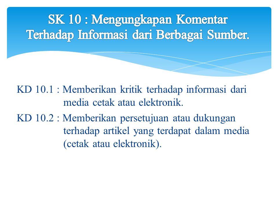 SK 10 : Mengungkapan Komentar Terhadap Informasi dari Berbagai Sumber.