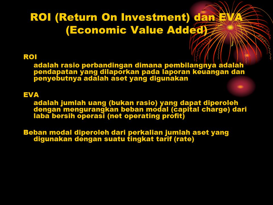 ROI (Return On Investment) dan EVA (Economic Value Added)