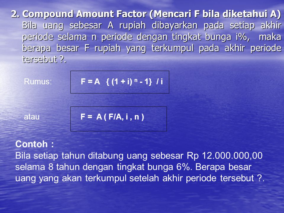 2. Compound Amount Factor (Mencari F bila diketahui A)