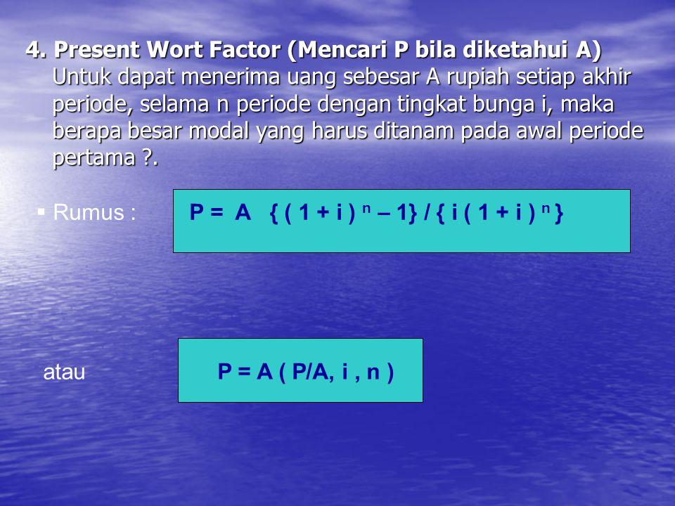 4. Present Wort Factor (Mencari P bila diketahui A)