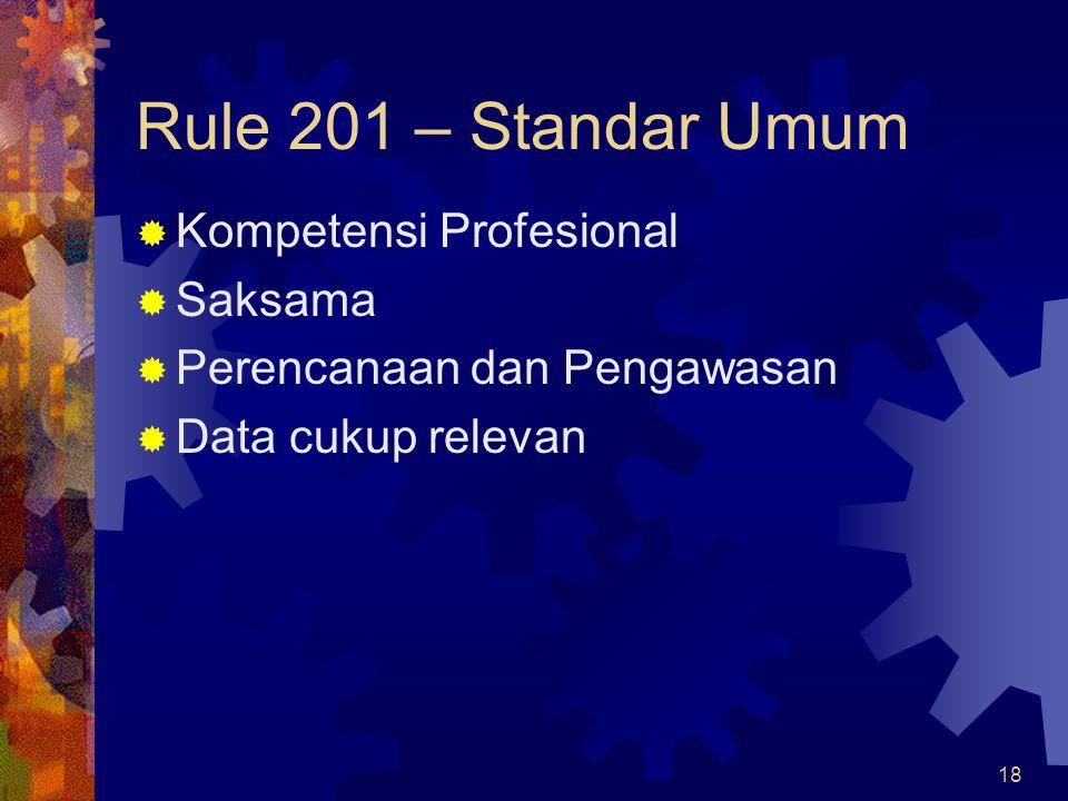 Rule 201 – Standar Umum Kompetensi Profesional Saksama
