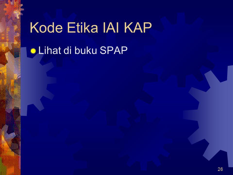 Kode Etika IAI KAP Lihat di buku SPAP