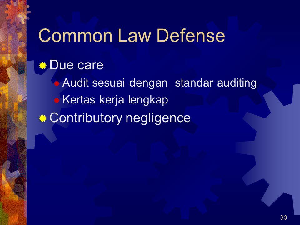 Common Law Defense Due care Contributory negligence
