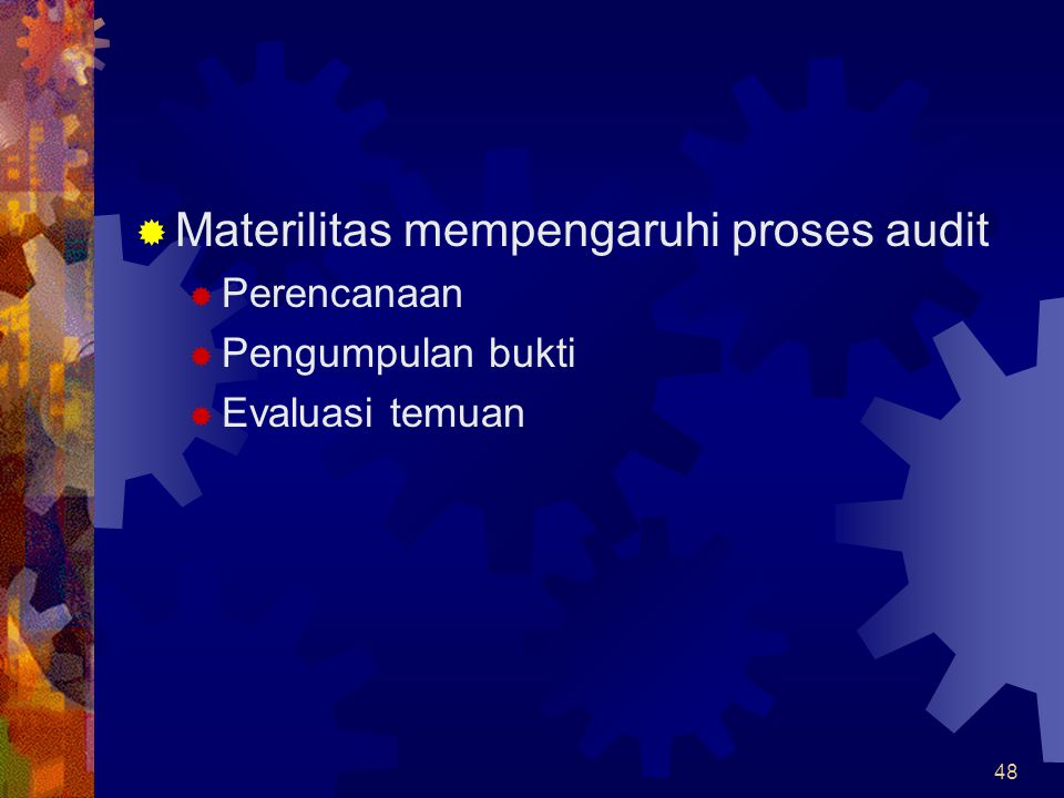 Materilitas mempengaruhi proses audit