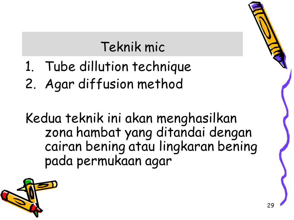 Teknik mic Tube dillution technique. Agar diffusion method.
