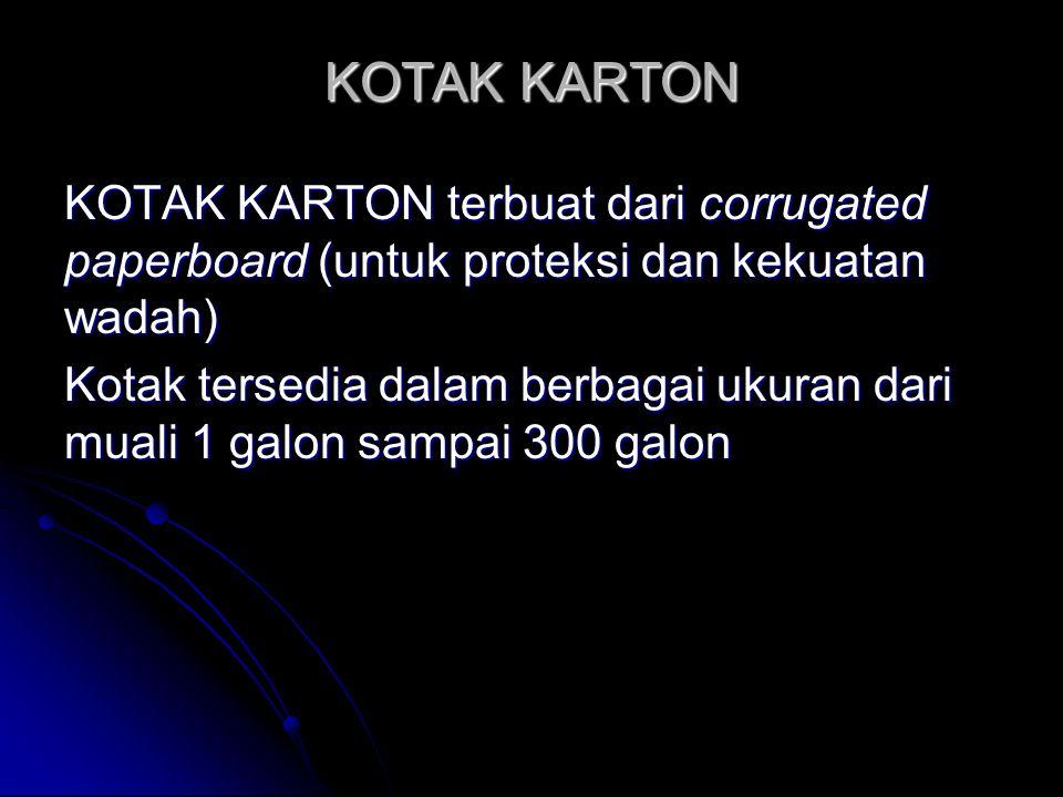 KOTAK KARTON KOTAK KARTON terbuat dari corrugated paperboard (untuk proteksi dan kekuatan wadah)