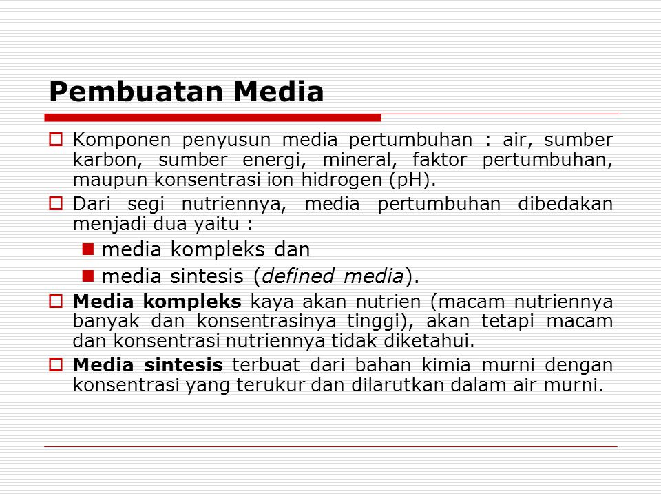 Pembuatan Media media kompleks dan media sintesis (defined media).