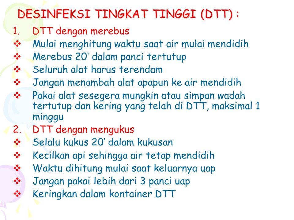 DESINFEKSI TINGKAT TINGGI (DTT) :