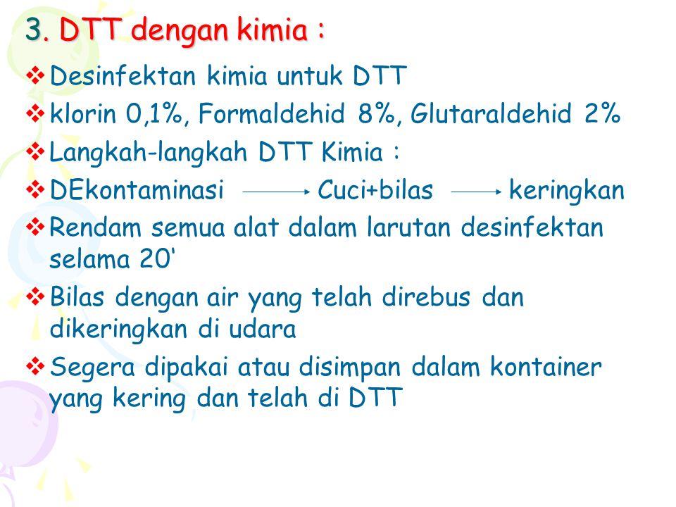 3. DTT dengan kimia : Desinfektan kimia untuk DTT