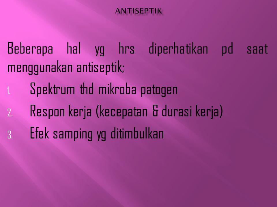 Beberapa hal yg hrs diperhatikan pd saat menggunakan antiseptik;