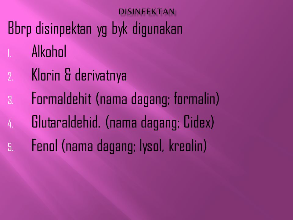 Bbrp disinpektan yg byk digunakan Alkohol Klorin & derivatnya