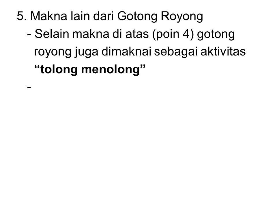 5. Makna lain dari Gotong Royong