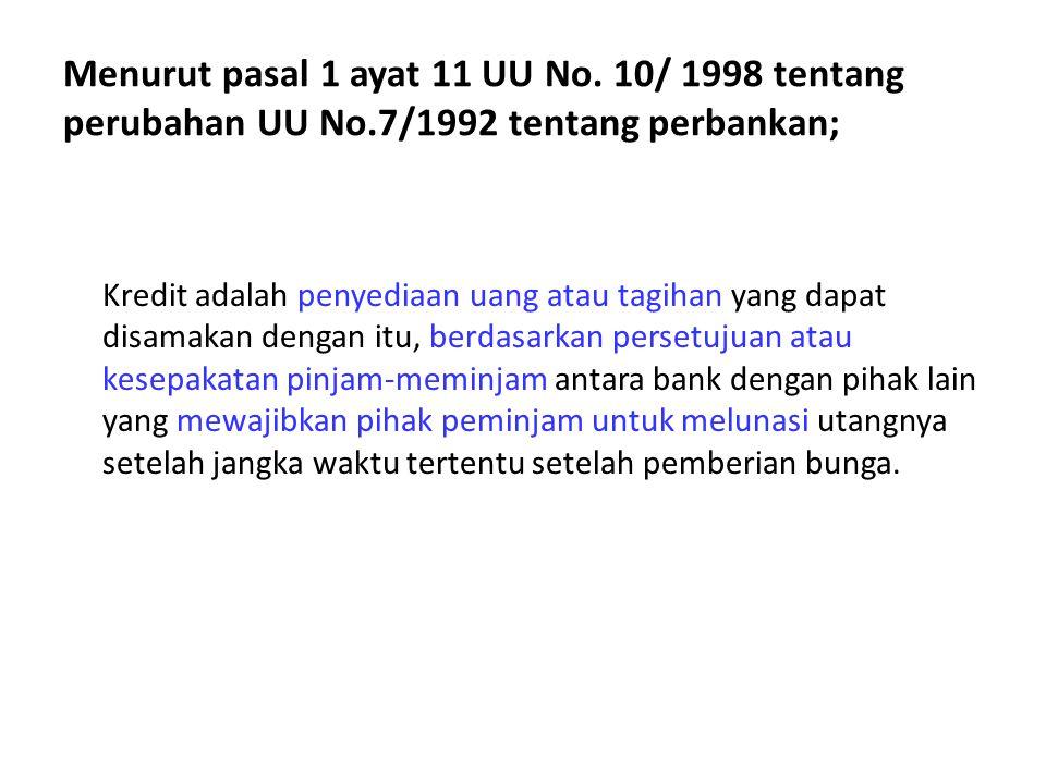Menurut pasal 1 ayat 11 UU No. 10/ 1998 tentang perubahan UU No