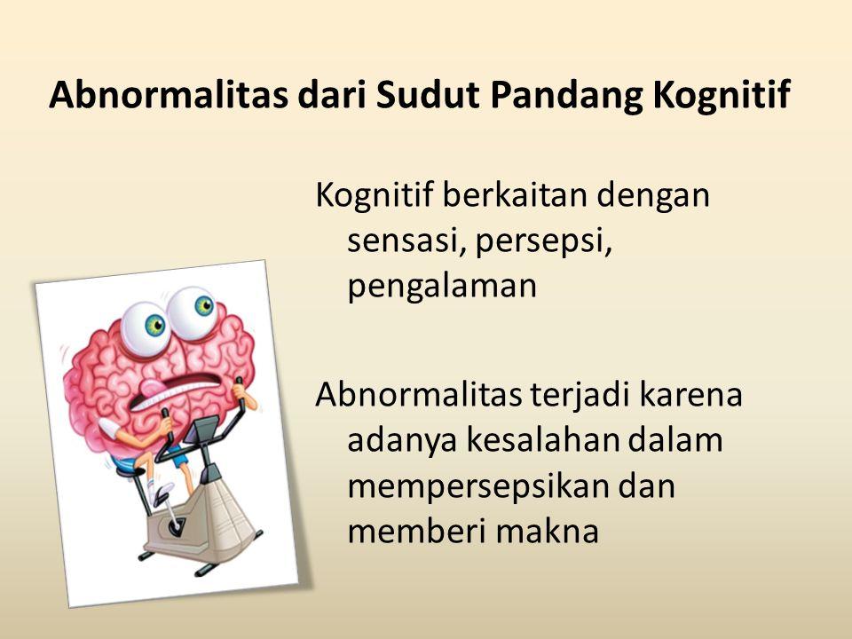 Abnormalitas dari Sudut Pandang Kognitif