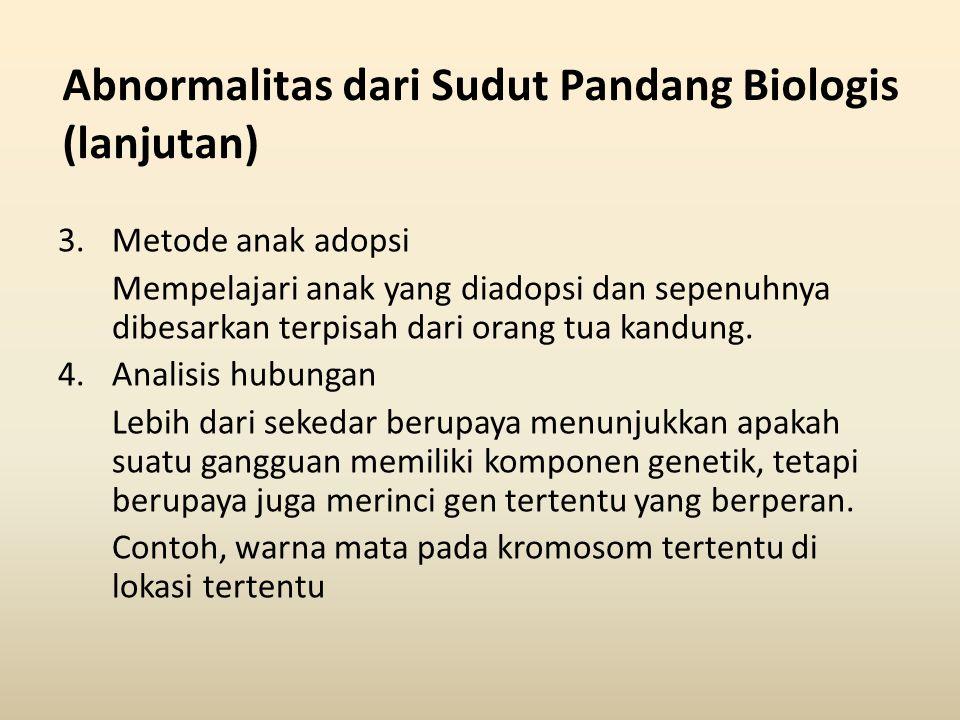 Abnormalitas dari Sudut Pandang Biologis (lanjutan)