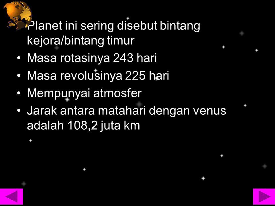 Planet ini sering disebut bintang kejora/bintang timur